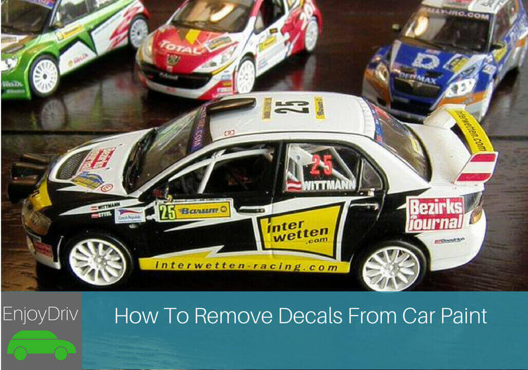 Enjoydriving How To Remove Decals From Car Paint