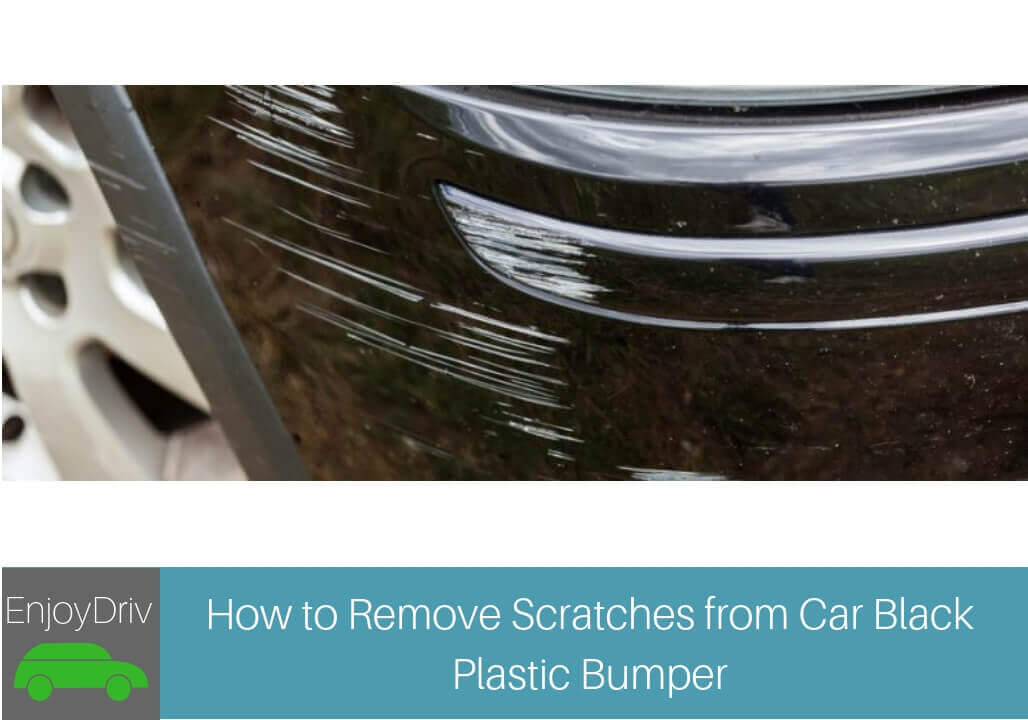 How to Remove Scratches from Car Black Plastic Bumper